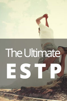 Personality Type: ESTP [Promoter, Ultimate Realist, Thrill-Seeker]