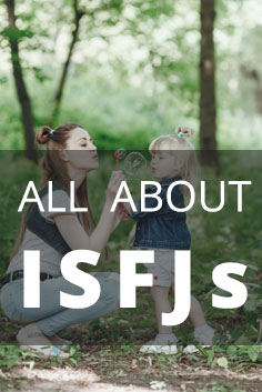 Personality Type: ISFJ [Protector, Supporter, Conservator, Helper]